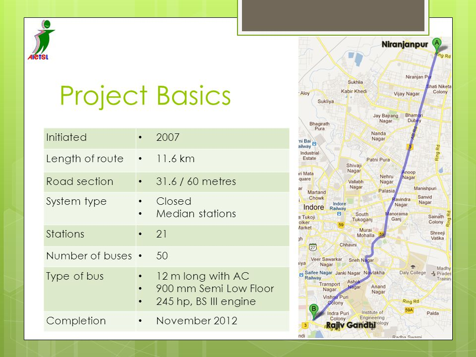 Project Basics Initiated 2007 Length of route 11.6 km Road section