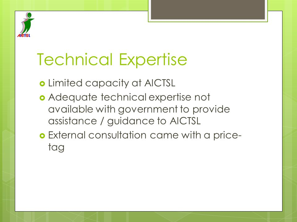 Technical Expertise Limited capacity at AICTSL