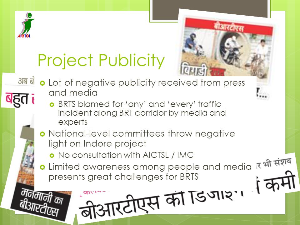 Project Publicity Lot of negative publicity received from press and media.
