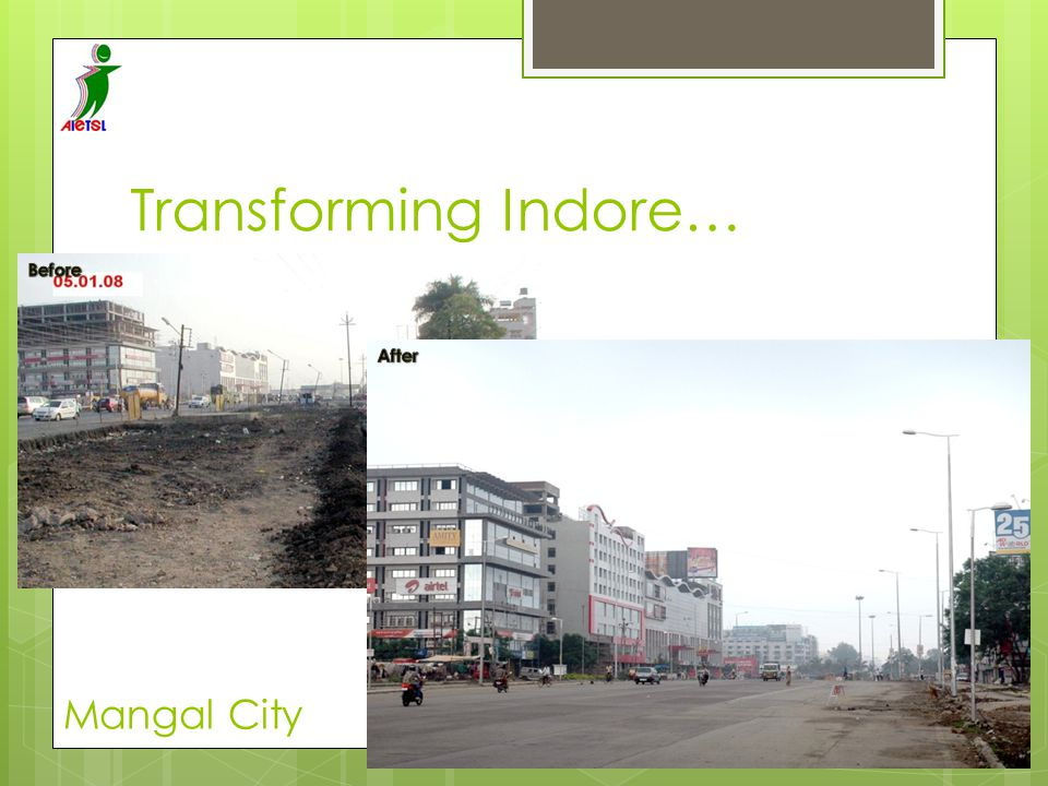 Transforming Indore… Before After Mangal City