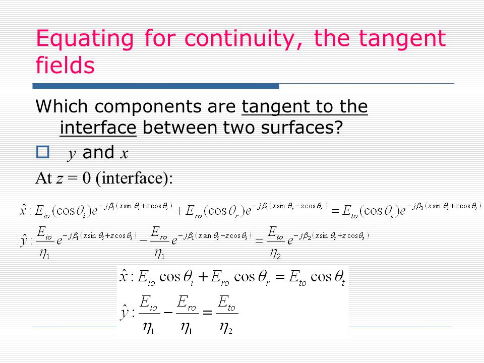 Equating for continuity, the tangent fields