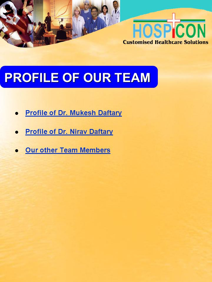 PROFILE OF OUR TEAM Profile of Dr. Mukesh Daftary