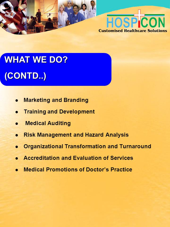 WHAT WE DO (CONTD..) Marketing and Branding Training and Development