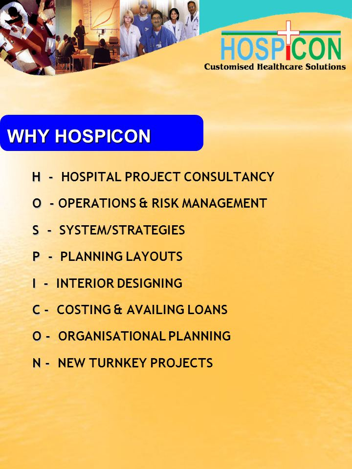WHY HOSPICON O - OPERATIONS & RISK MANAGEMENT S - SYSTEM/STRATEGIES