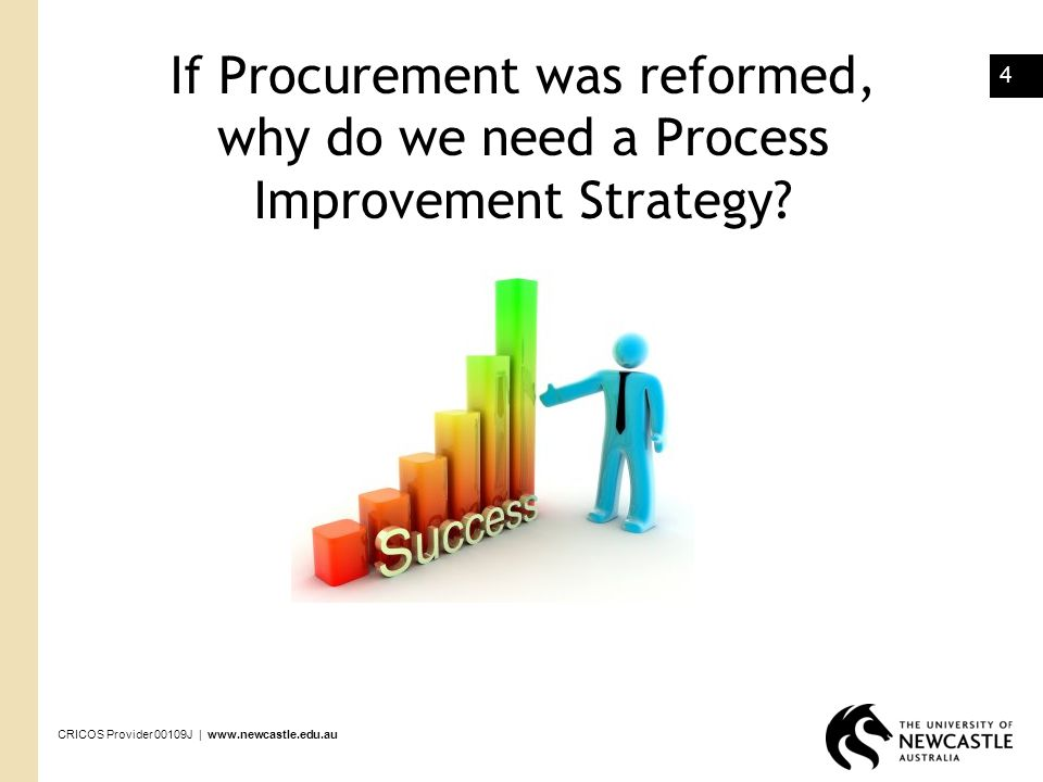 If Procurement was reformed, why do we need a Process Improvement Strategy