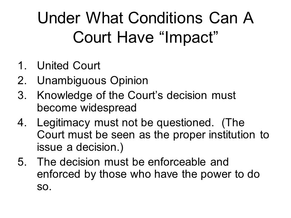 Under What Conditions Can A Court Have Impact