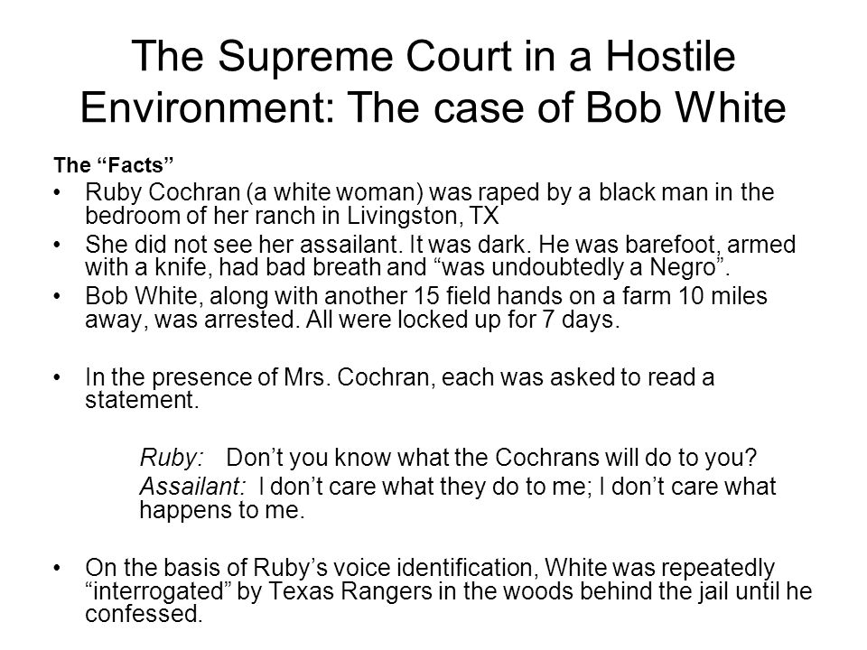 The Supreme Court in a Hostile Environment: The case of Bob White
