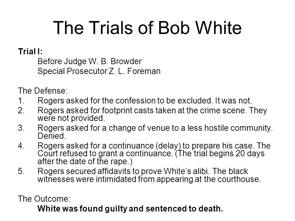 The Trials of Bob White Trial I: Before Judge W. B. Browder