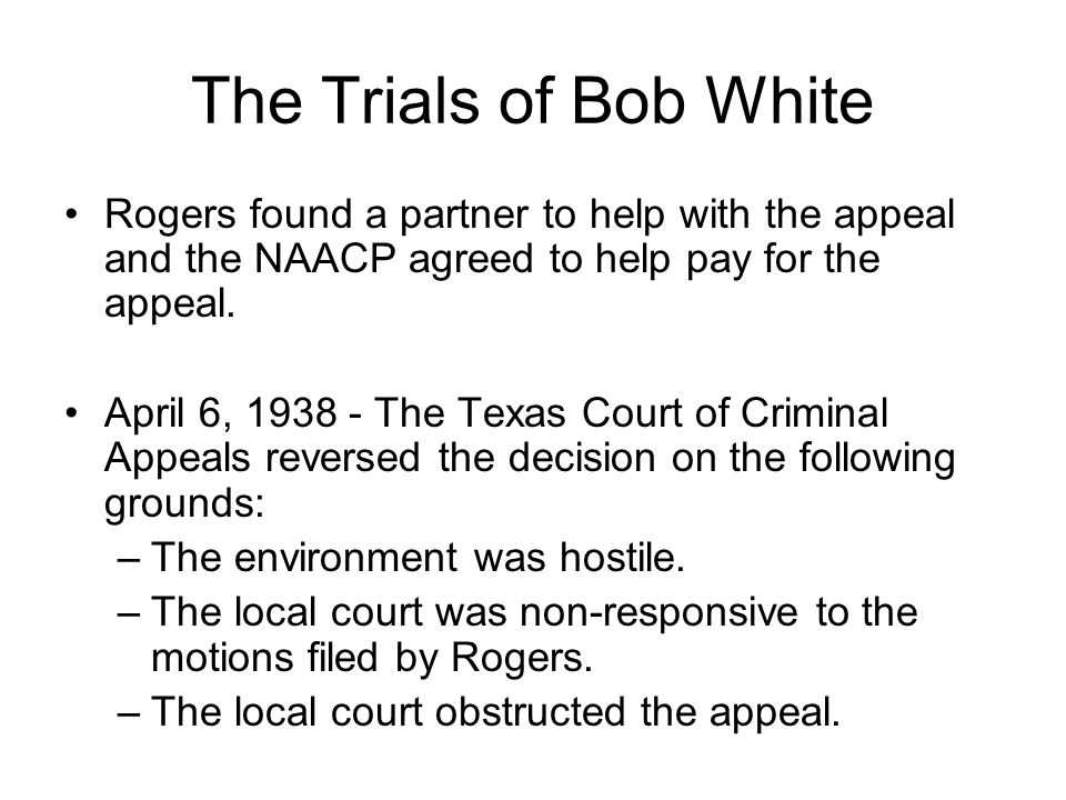 The Trials of Bob White Rogers found a partner to help with the appeal and the NAACP agreed to help pay for the appeal.