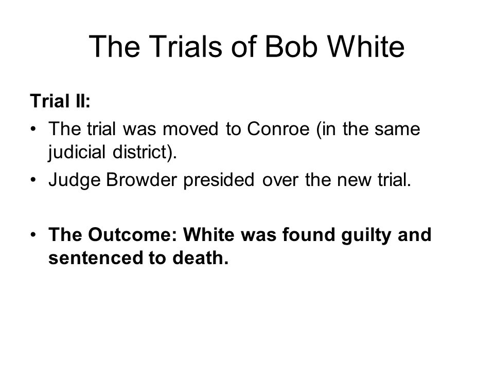 The Trials of Bob White Trial II: