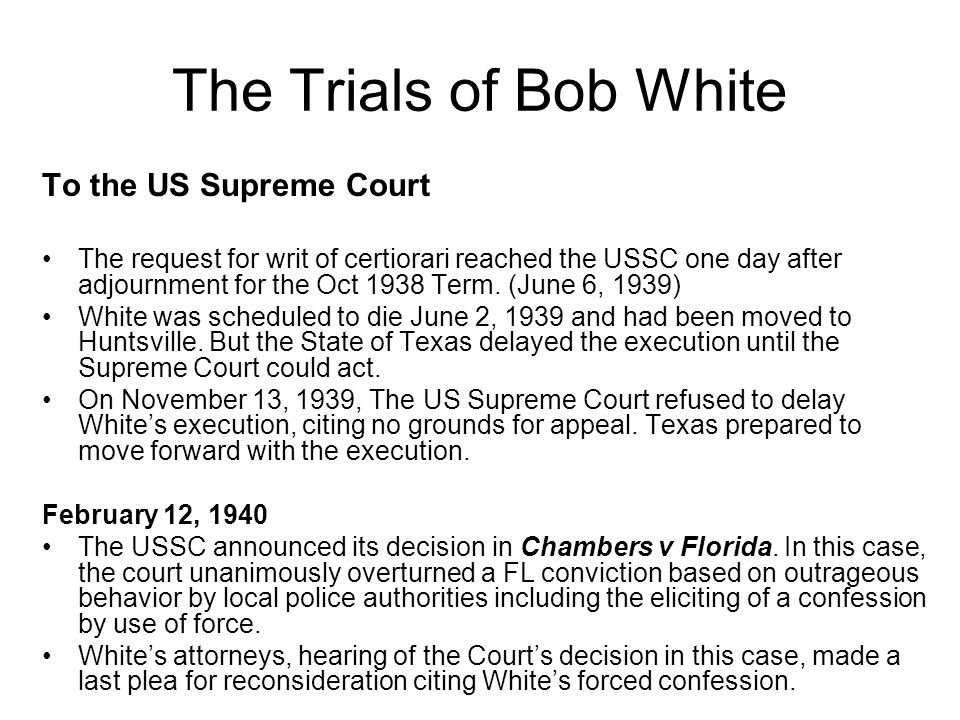 The Trials of Bob White To the US Supreme Court