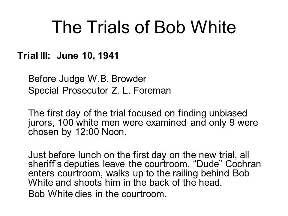 The Trials of Bob White Trial III: June 10, 1941