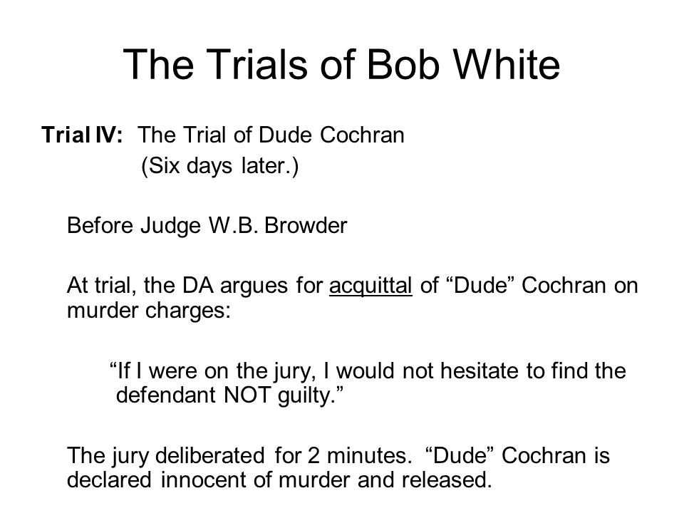 The Trials of Bob White Trial IV: The Trial of Dude Cochran