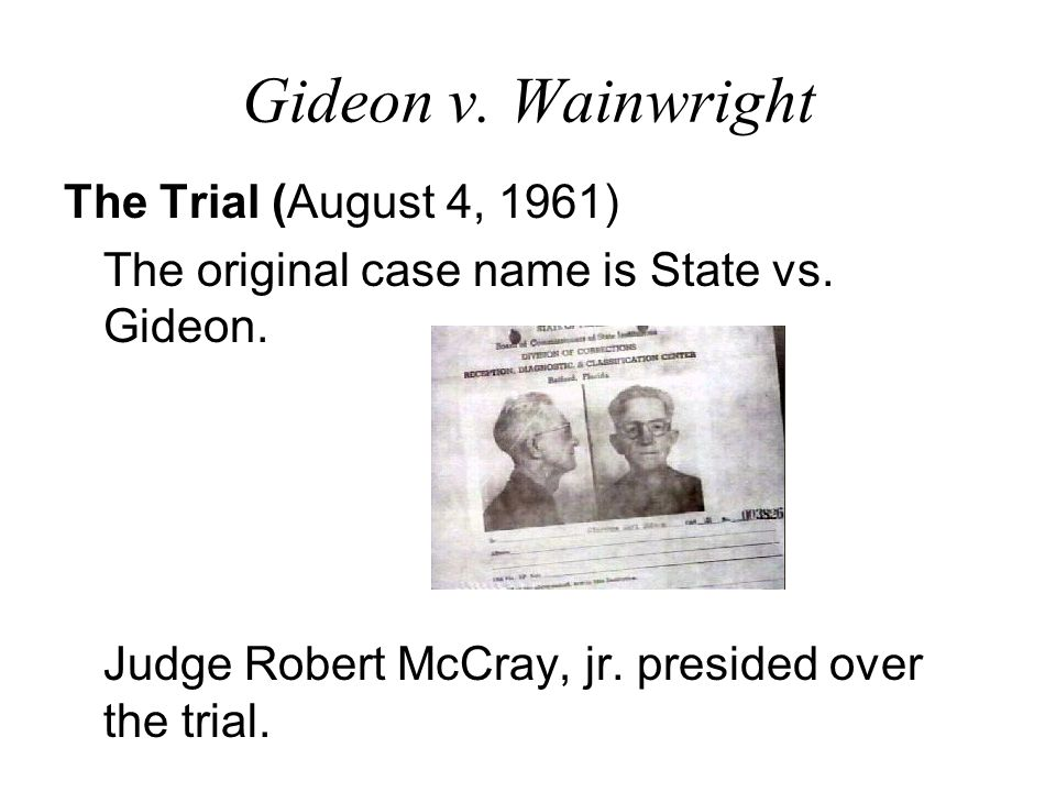 Gideon v. Wainwright The Trial (August 4, 1961)