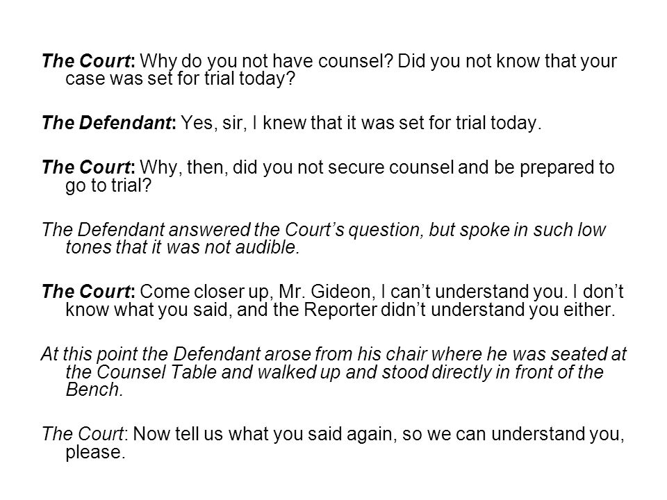 The Court: Why do you not have counsel