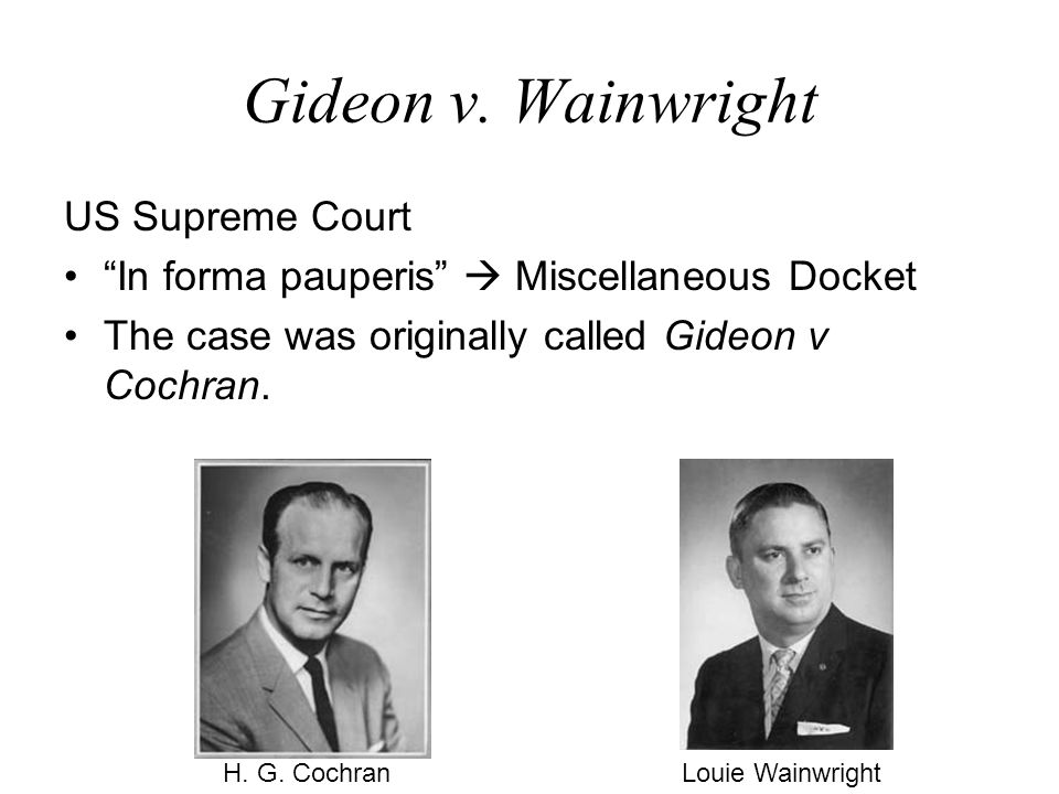 legal brief gideon v wainwright Gideon v wainwright, 372 us 335 the judge also made some mistakes, and did not tell gideon about legal rights that a lawyer would have known about.