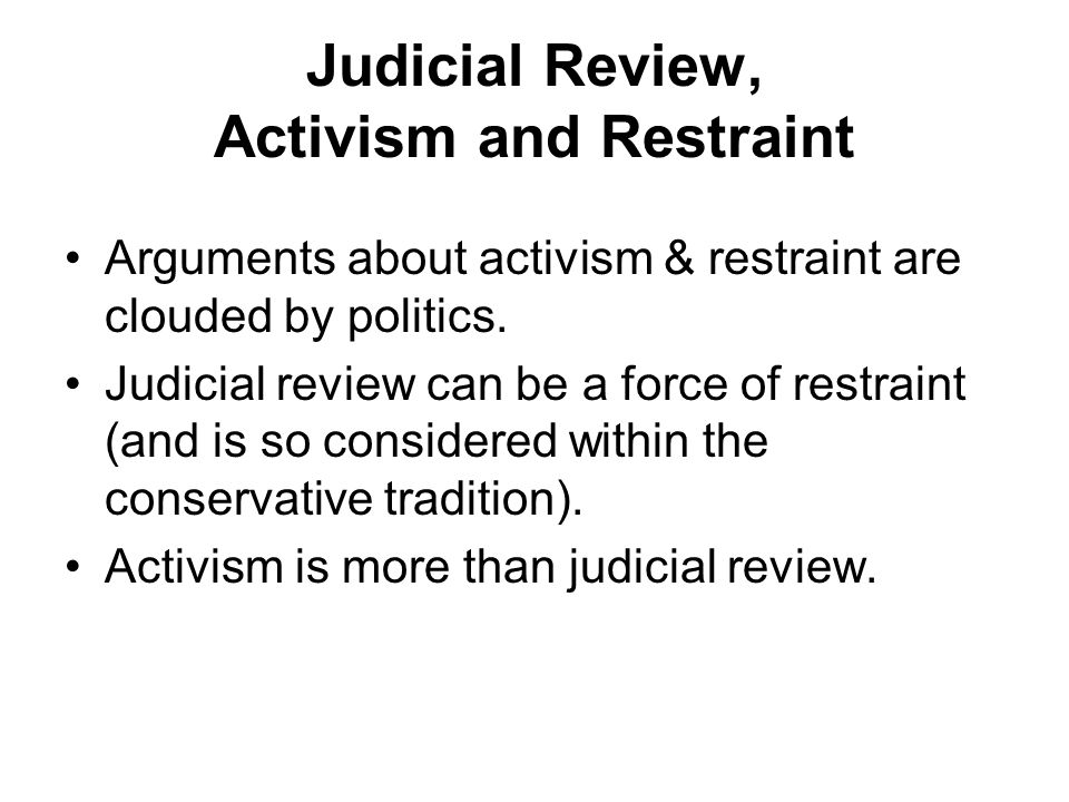 Judicial Review, Activism and Restraint