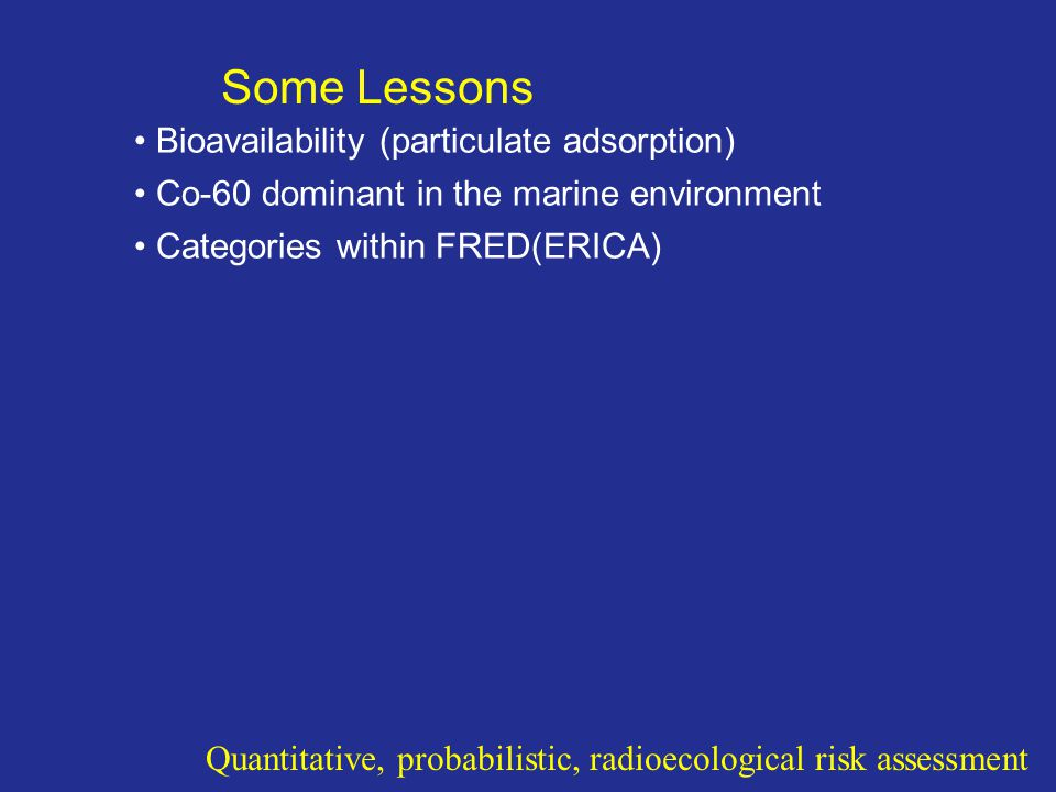 Some Lessons Bioavailability (particulate adsorption)