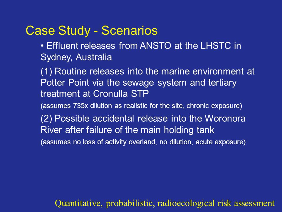 Case Study - Scenarios Effluent releases from ANSTO at the LHSTC in Sydney, Australia.