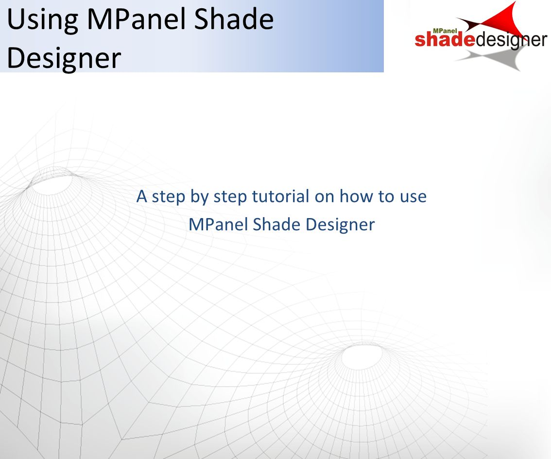 Using MPanel Shade Designer