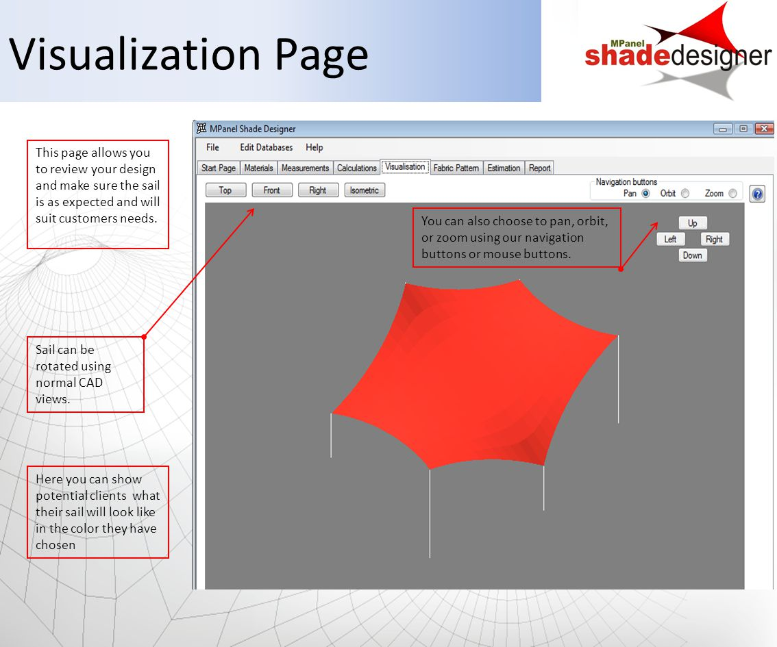 Visualization Page This page allows you to review your design and make sure the sail is as expected and will suit customers needs.