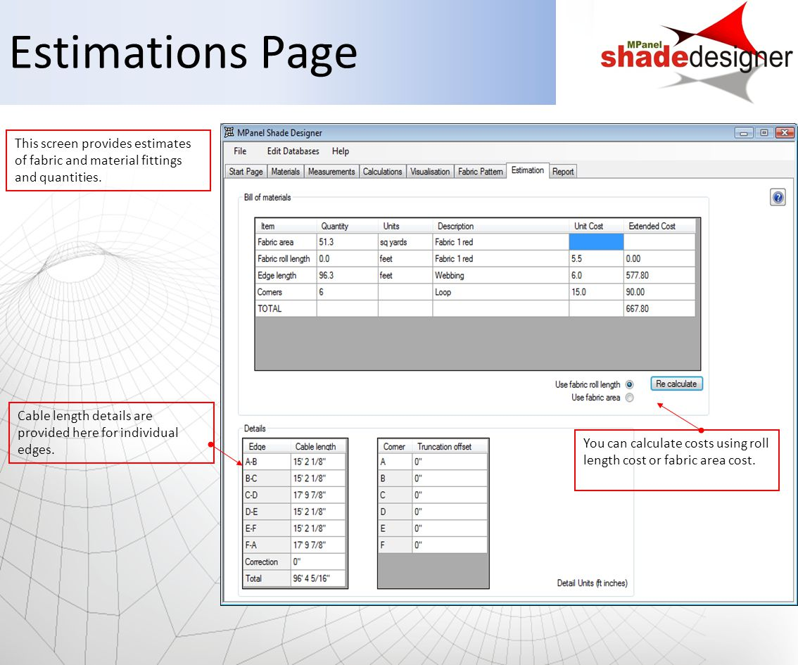 Estimations Page This screen provides estimates of fabric and material fittings and quantities.