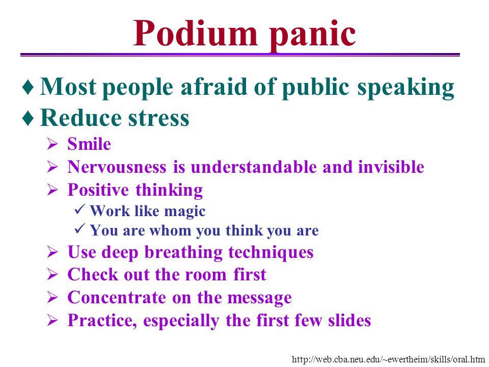 Podium panic Most people afraid of public speaking Reduce stress Smile