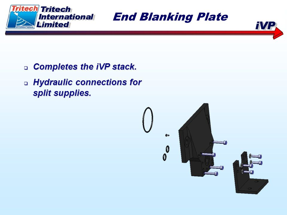 End Blanking Plate Completes the iVP stack.