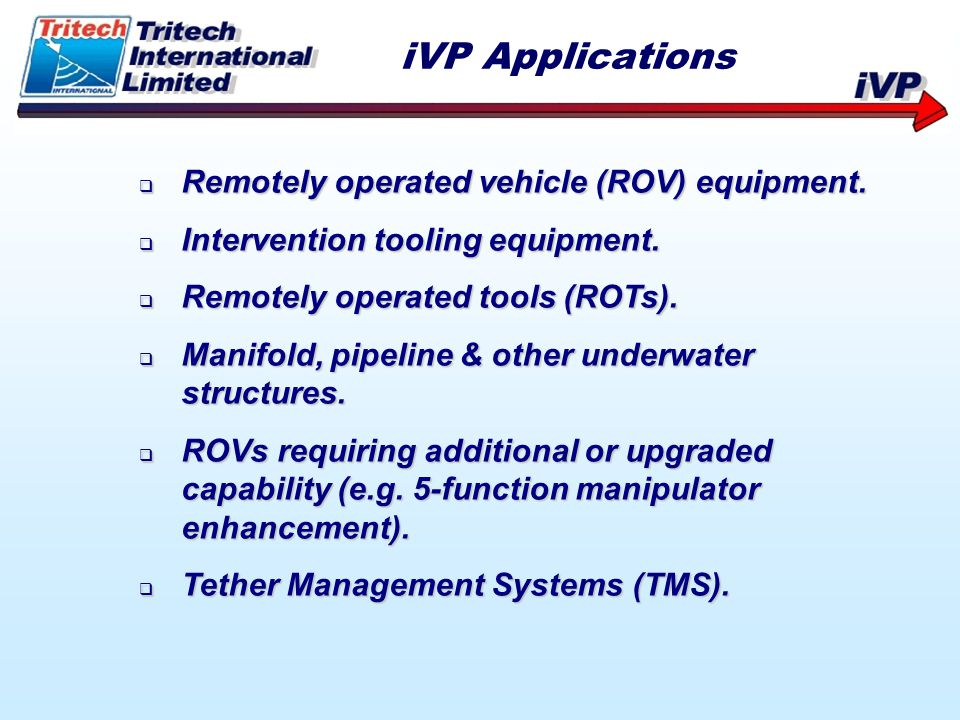 iVP Applications Remotely operated vehicle (ROV) equipment.