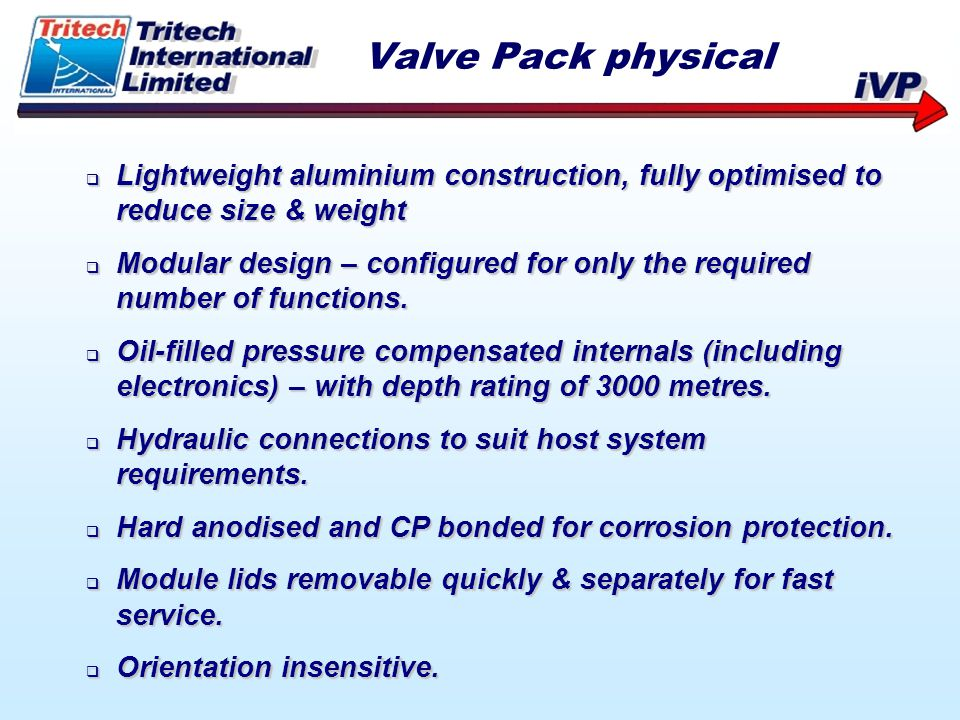 Valve Pack physical Lightweight aluminium construction, fully optimised to reduce size & weight.