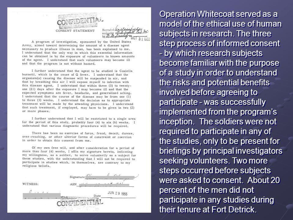 Operation Whitecoat served as a model of the ethical use of human subjects in research.