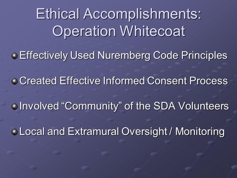 Ethical Accomplishments: Operation Whitecoat
