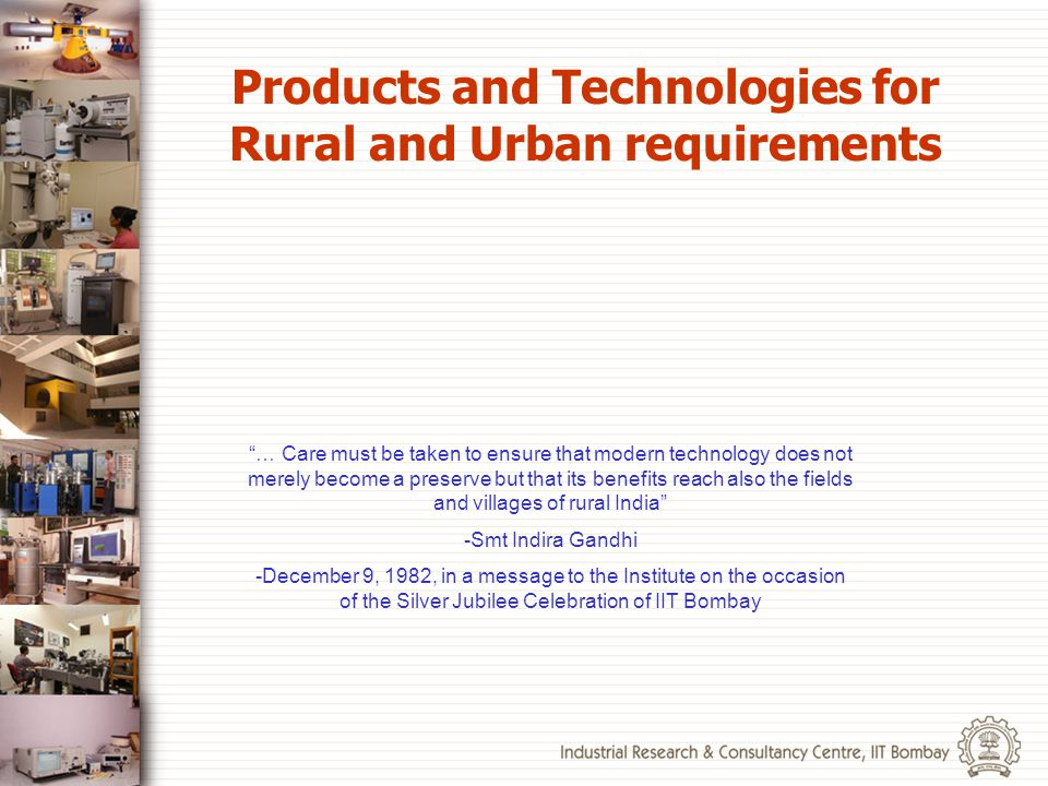 Products and Technologies for Rural and Urban requirements