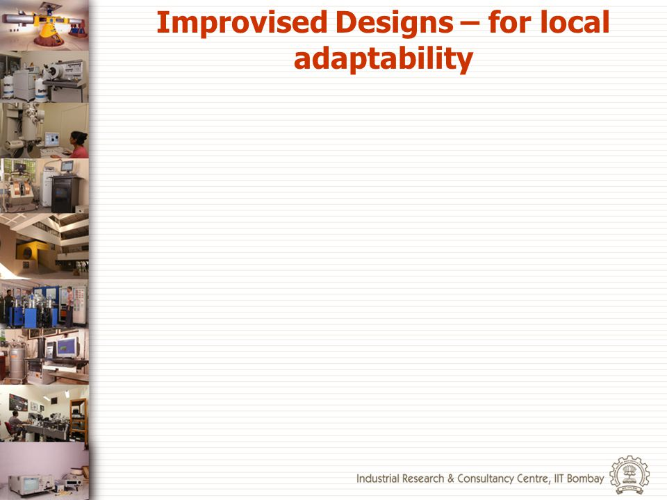 Improvised Designs – for local adaptability