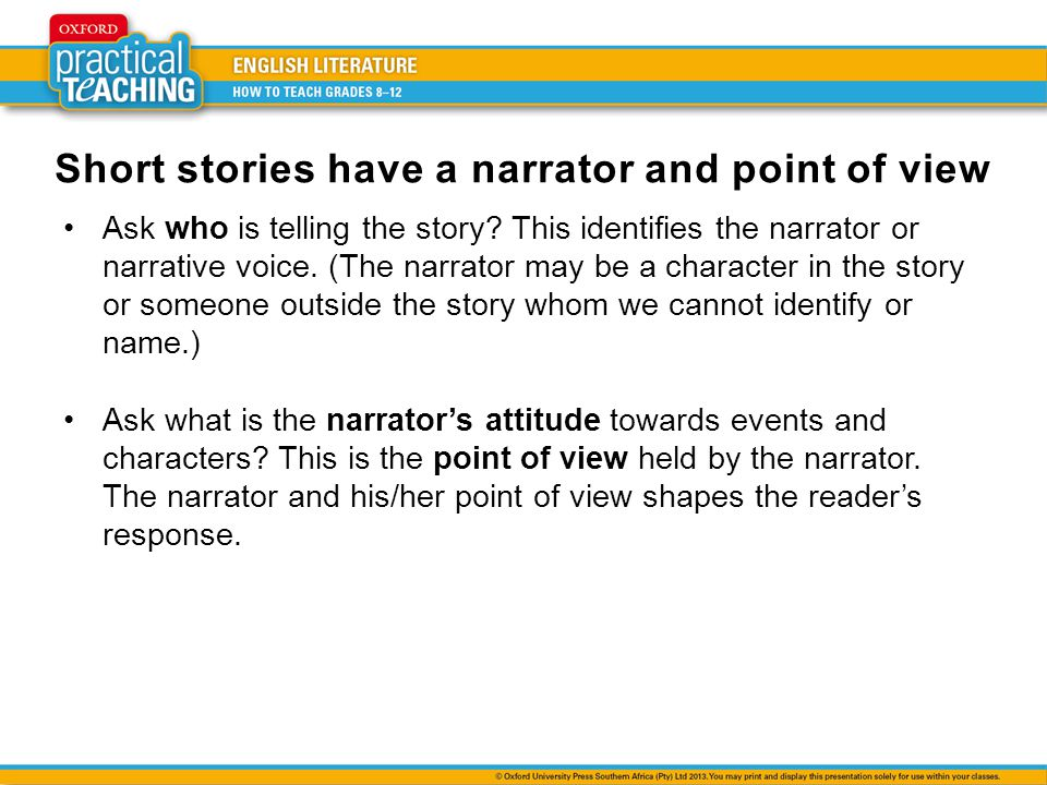 Short stories have a narrator and point of view