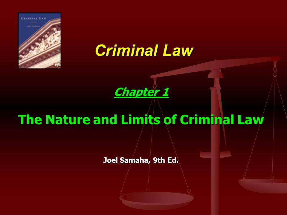 Chapter 1 The Nature and Limits of Criminal Law Joel Samaha, 9th Ed.