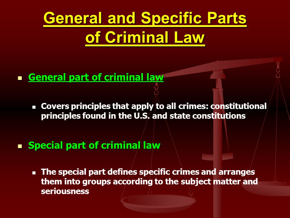 General and Specific Parts of Criminal Law