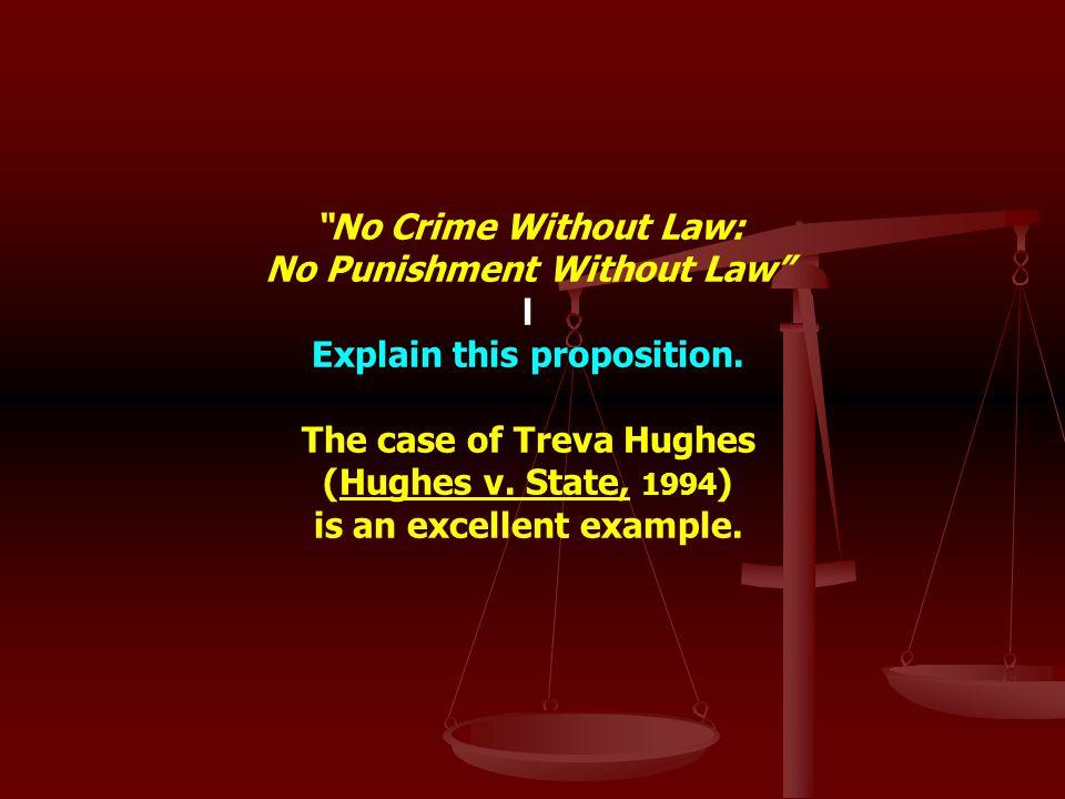 No Punishment Without Law l Explain this proposition.