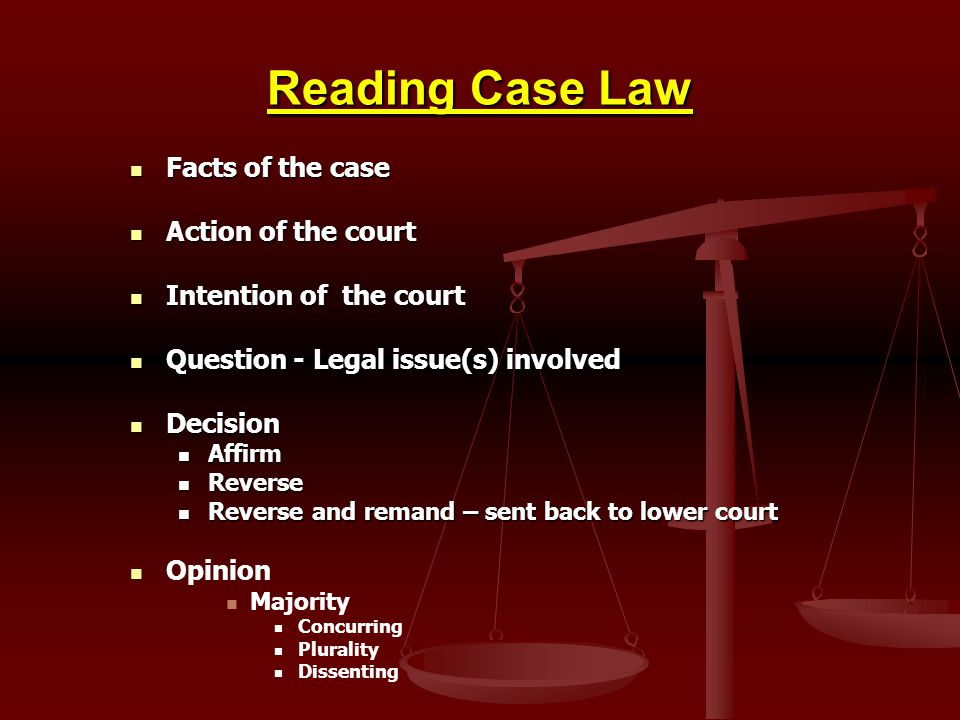 Reading Case Law Facts of the case Action of the court