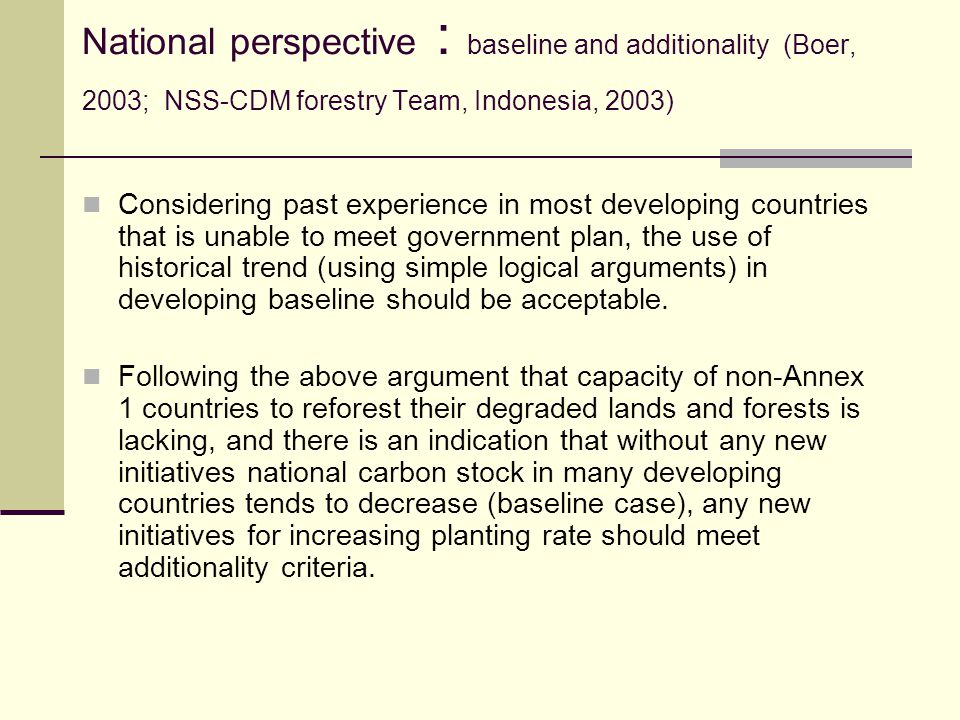 National perspective : baseline and additionality (Boer, 2003; NSS-CDM forestry Team, Indonesia, 2003)