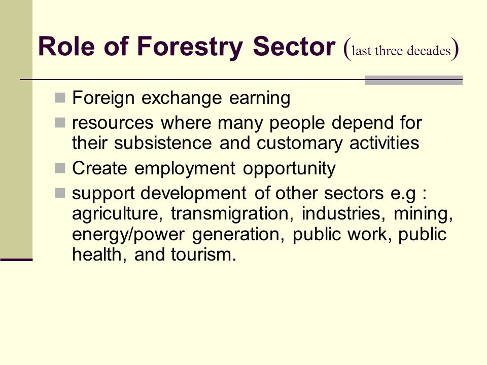 Role of Forestry Sector (last three decades)
