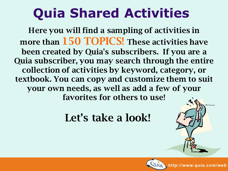 Quia Shared Activities Here you will find a sampling of activities in