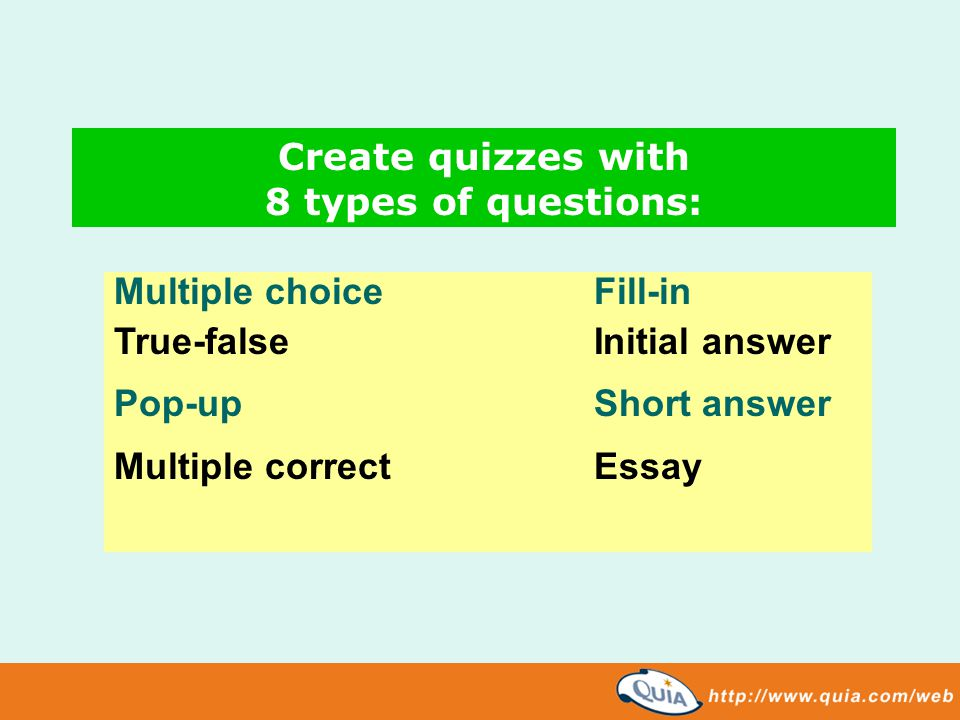 Create quizzes with 8 types of questions: