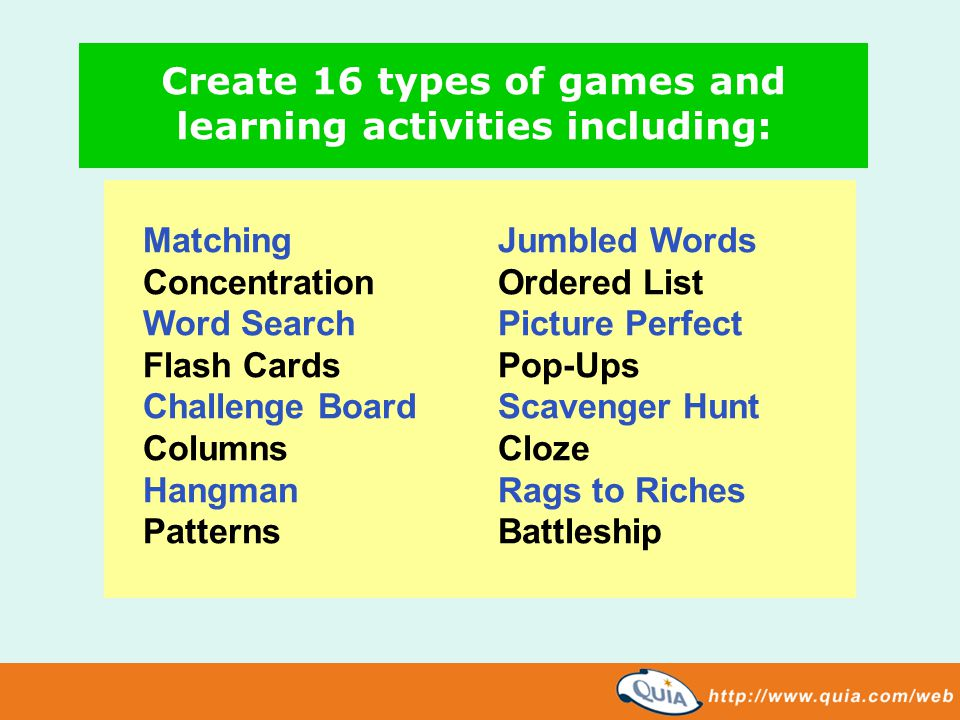 Create 16 types of games and learning activities including: