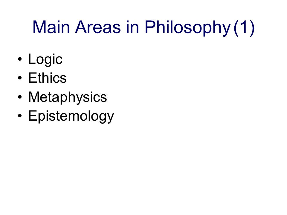Main Areas in Philosophy (1)