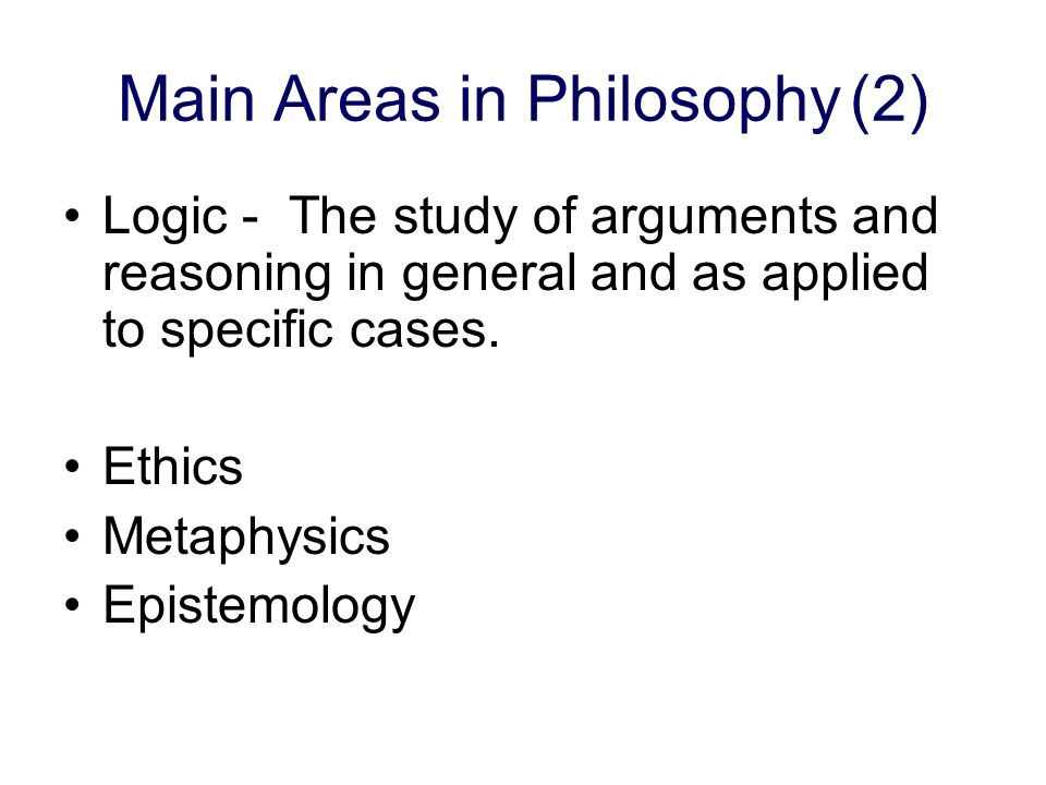 Main Areas in Philosophy (2)
