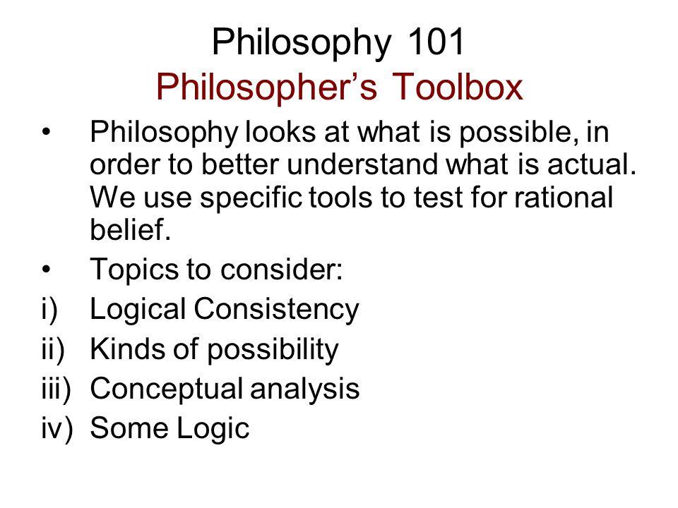 Philosophy 101 Philosopher's Toolbox