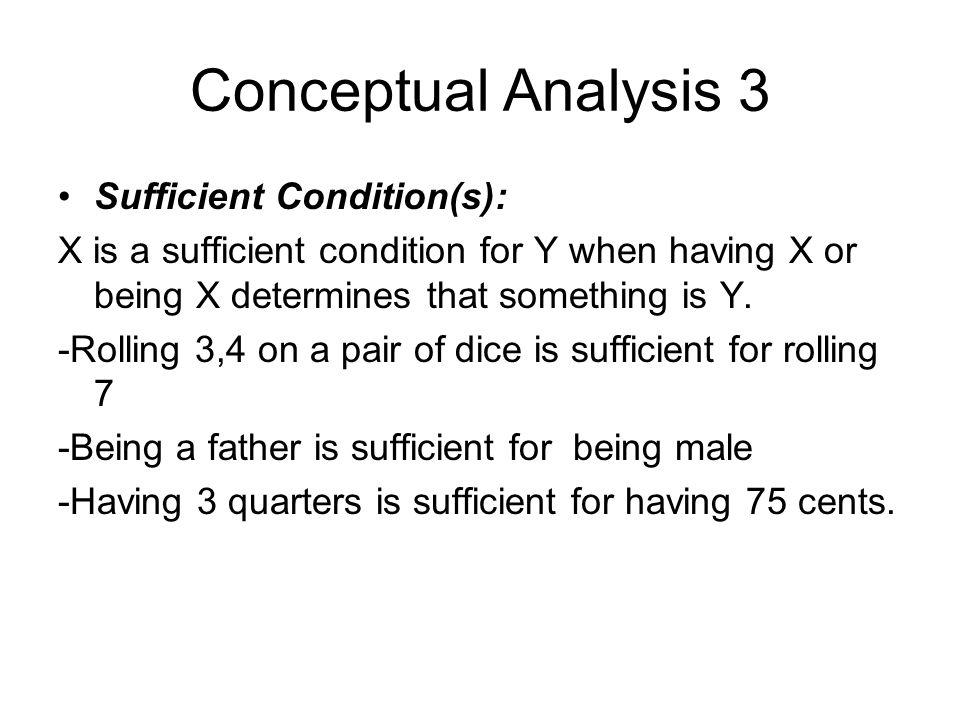 Conceptual Analysis 3 Sufficient Condition(s):