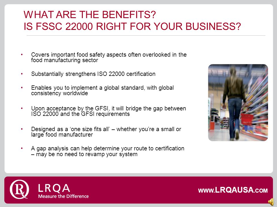 WHAT ARE THE BENEFITS IS FSSC 22000 RIGHT FOR YOUR BUSINESS