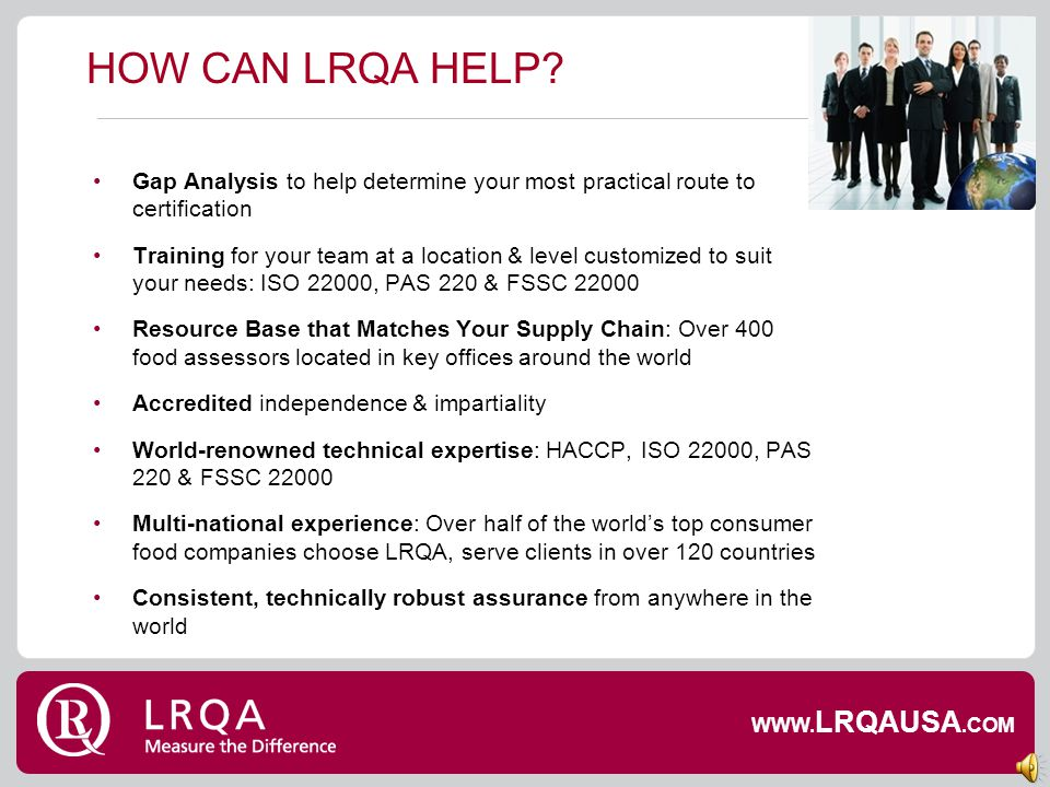 HOW CAN LRQA HELP Gap Analysis to help determine your most practical route to certification.